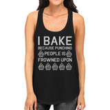 I Bake Because Womens Sleeveless Black Tank Top For Cupcake Lover