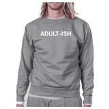 Adult-ish Unisex Heather Grey Pullover Sweatshirt Typography Shirt
