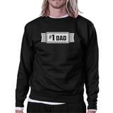 #1 Dad Unisex Black Sweatshirt For Men Perfect Dad's Birthday Gifts
