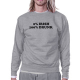 0% Irish 100% Drunk Grey Unisex Sweatshirt Humorous Design Pullover