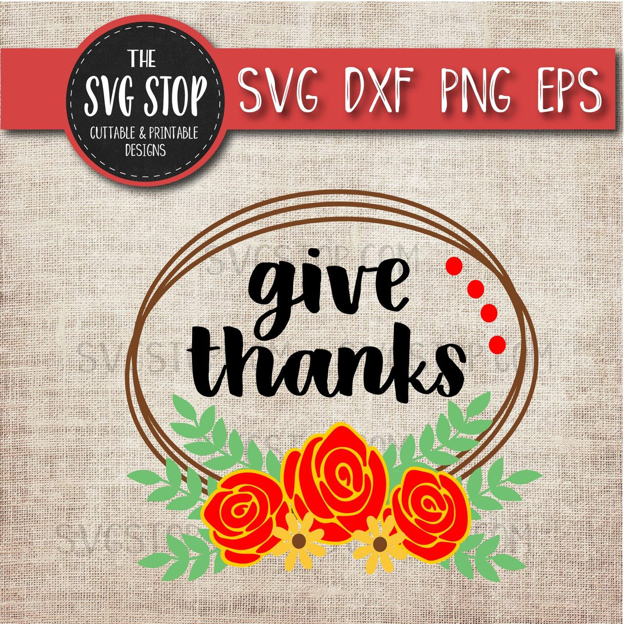 Give Thanks Layered Flowers Thanksgiving Design The Svg Stop