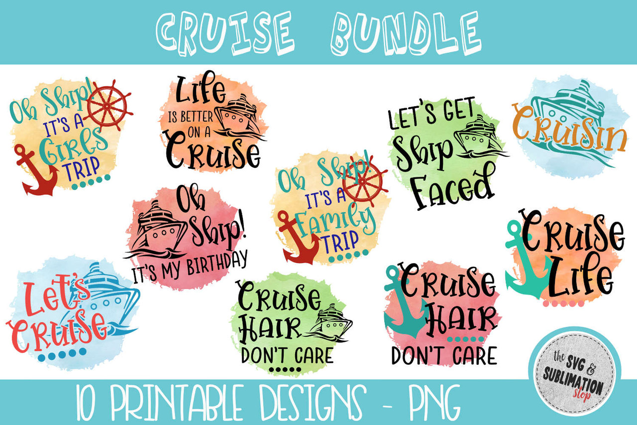 Cruise Bundle Sublimation Design The Svg Stop Printable Designs