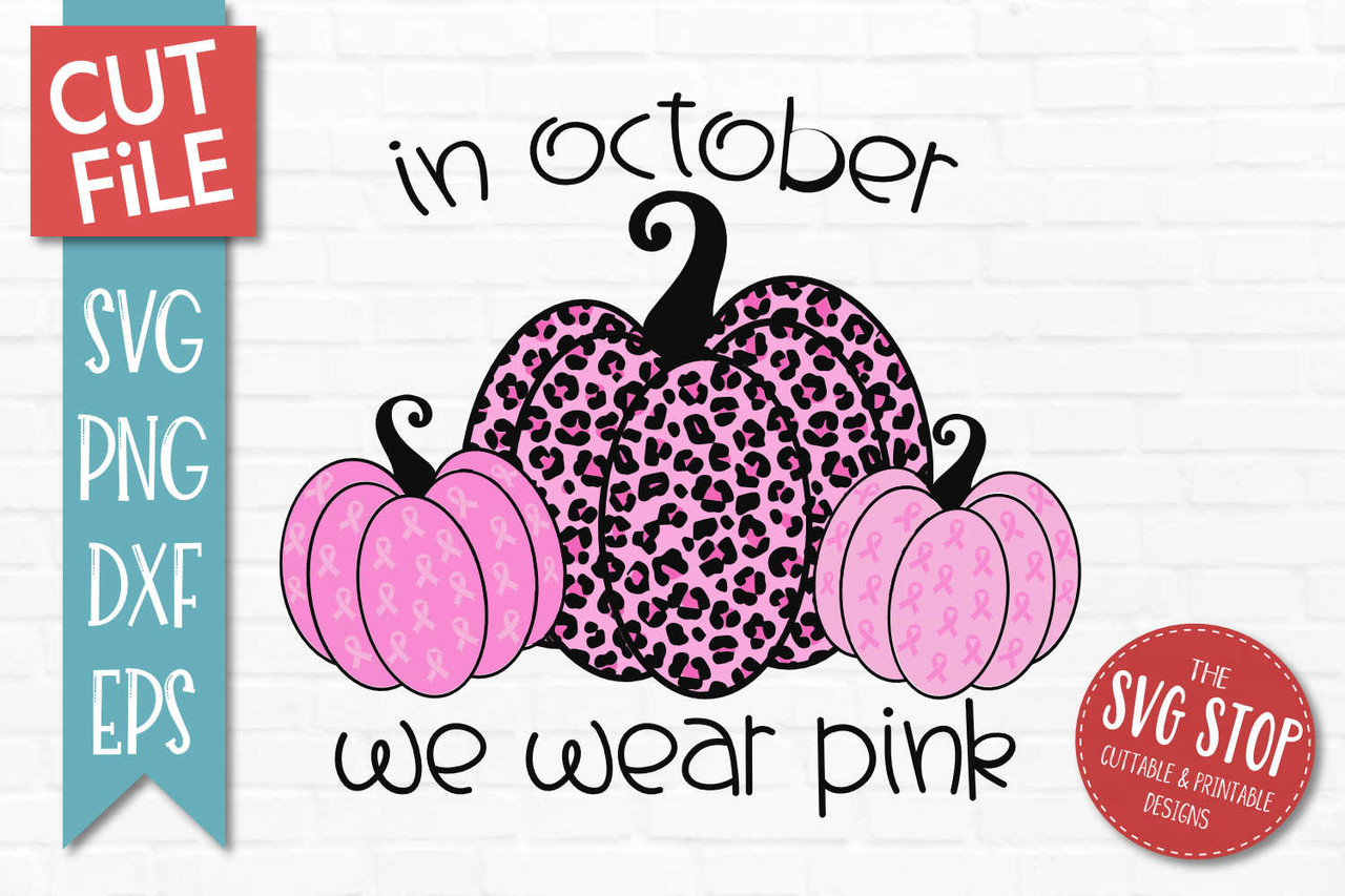 Breast Cancer Awareness Design The Svg Stop Cuttable Printable