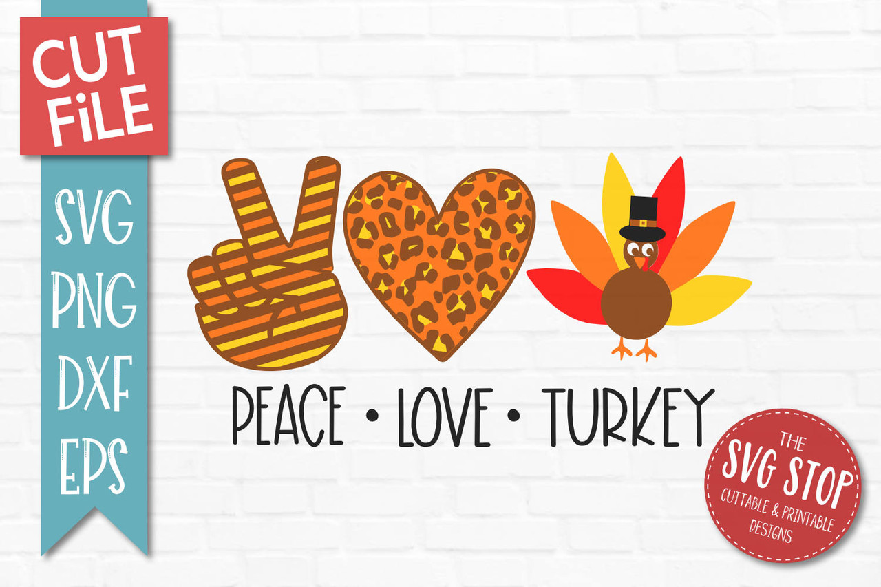 Download Peace Love Turkey SVG | The SVG Stop Cuttable & Printable ...