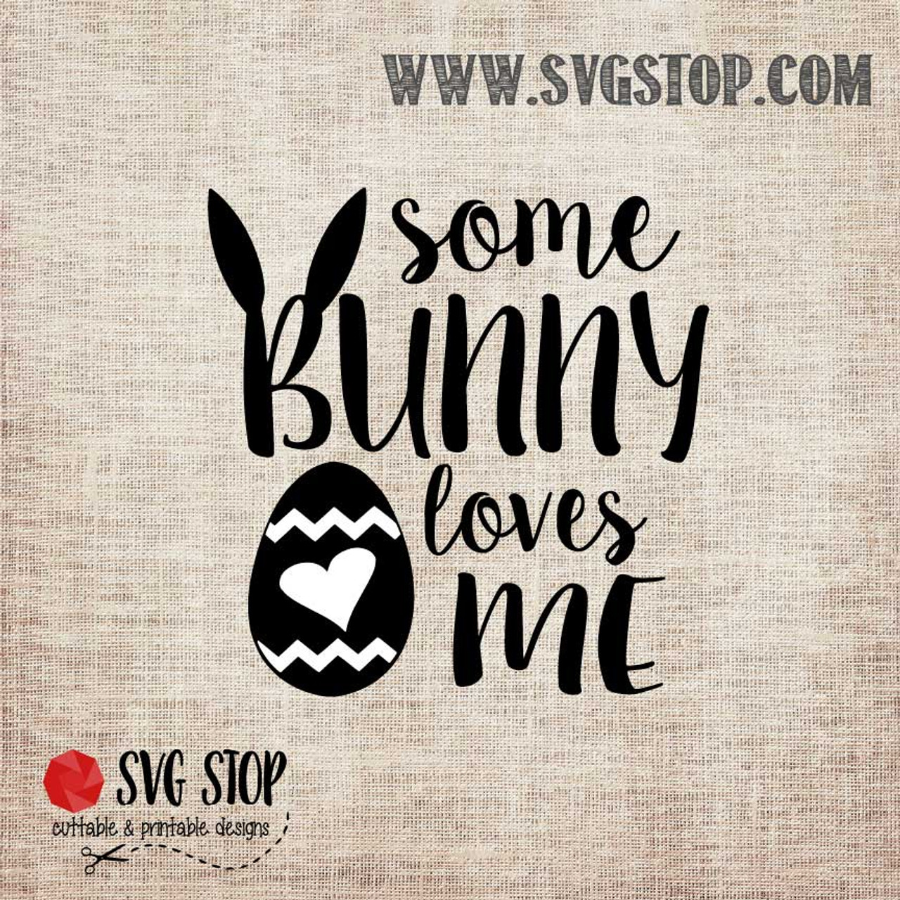 Download Some Bunny Loves Me Cut File | The SVG Stop