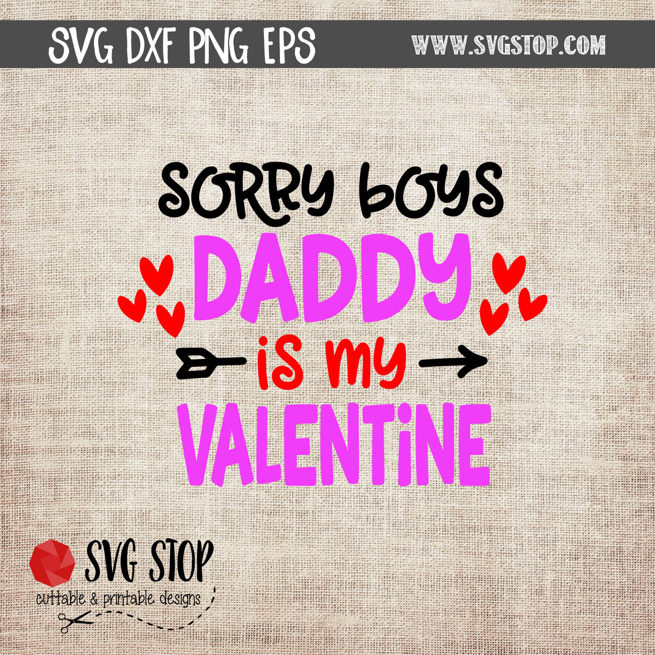 Sorry Boys Daddy Is My Valentine Cut File Clipart The Svg Stop