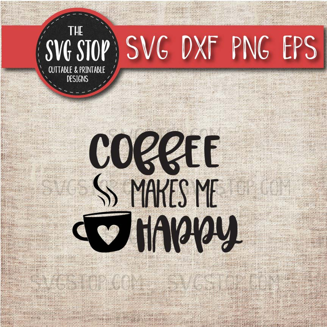 coffee makes me happy svg cut file clipart the svg stop