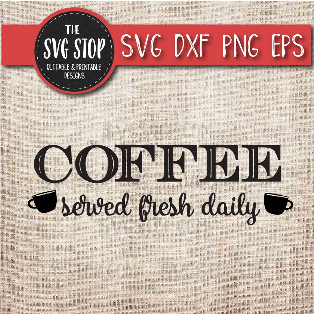 Coffee Served Fresh Daily - Coffee Quotes - Svg Dxf Png Eps - Clipart - Cut  File
