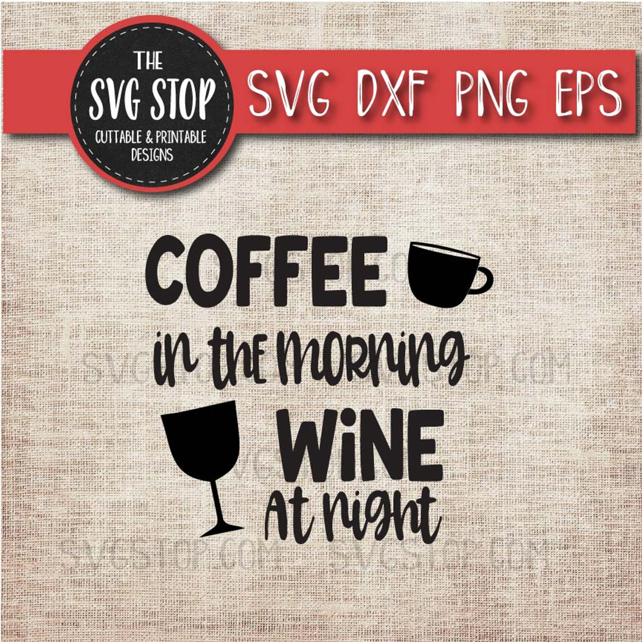 Coffee In The Morning Wine At Night Svg Cut File Clipart The Svg Stop