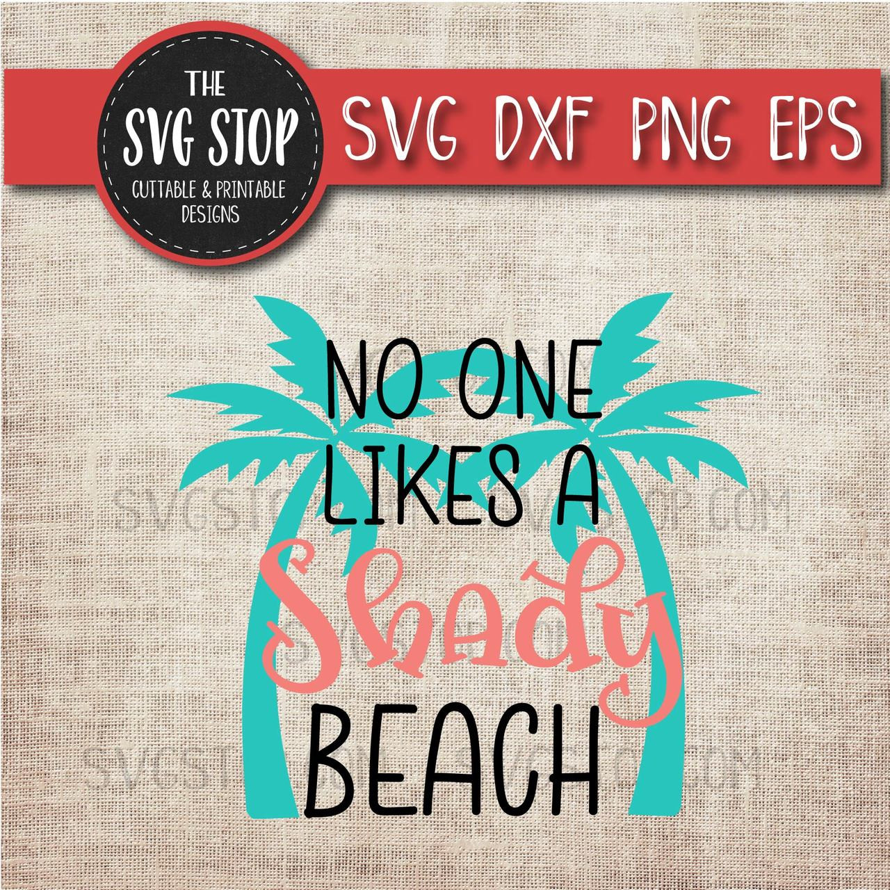 23ab62c134 No One Likes A Shady Beach svg clipart cut file sublimation design