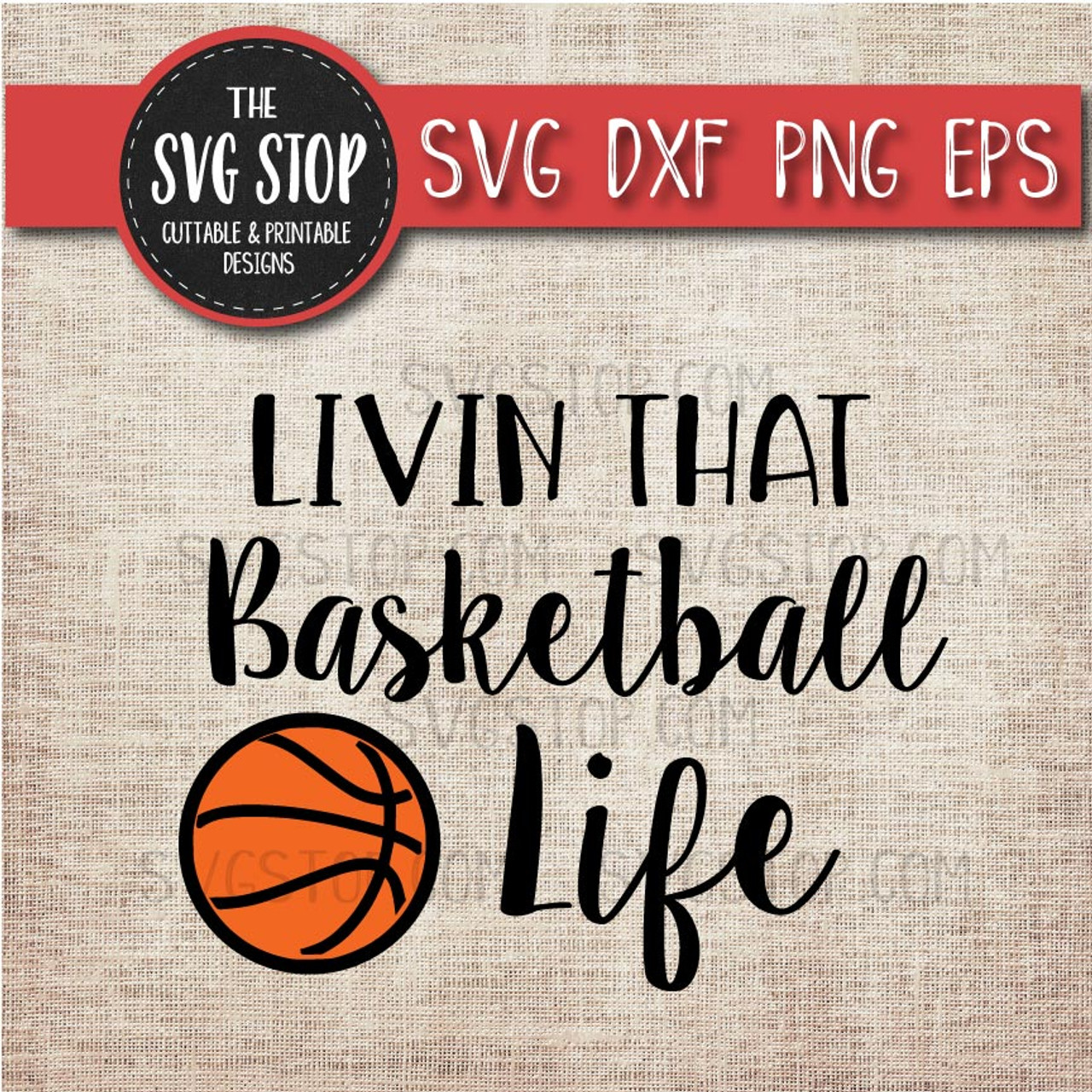 Livin That Basketball Life Svg Cut File Clipart The Svg Stop