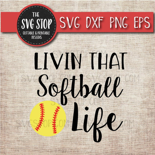 livin that Softball life svg clipart cut file sublimation design