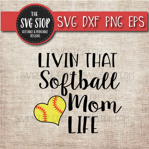 livin that Softball Mom life svg clipart cut file sublimation design
