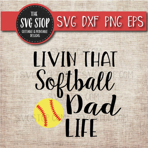 livin that Softball Dad life svg clipart cut file sublimation design