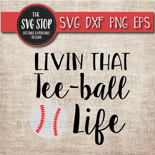 livin that Teeball life svg clipart cut file sublimation design
