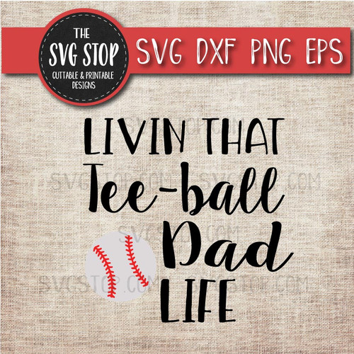 livin that Teeball Dad life svg clipart cut file sublimation design