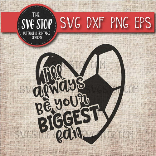 I'll Always Be Your Biggest Fan Football Soccer Mom Heart Outline svg clipart cut file sublimation design