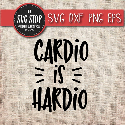 Cardio Is Hardio Workout svg clipart cut file sublimation design