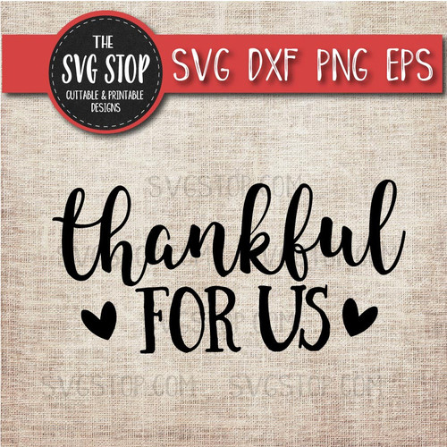 Thankful For Us svg clipart cut file sublimation design