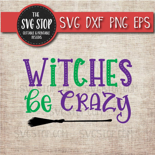 Witches Be Crazy Halloween svg clipart cut file sublimation design