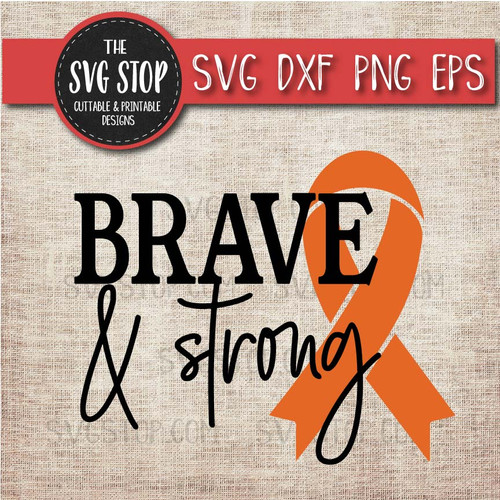 brave and strong orange awareness ribbon cancer svg clipart cut file