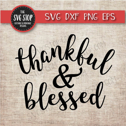 thankful and blessed thanksgiving shirt design svg clipart cut file sublimation design