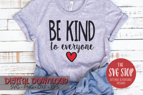 Be Kind To Everyone Free Cut Files and Sublimation Designs SVG Stop