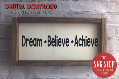 Dream Believe Achieve Motivational Quote Free SVG Cut Files and Sublimation Designs from the SVG Stop