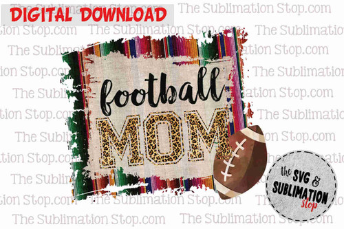 Football mom sublimation design or print and cut file