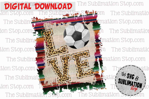 Love Soccer Frame cheetah and serape sublimation design for print and cut or dtg printing