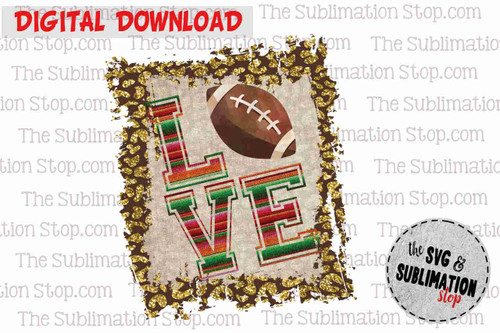Love Football Frame cheetah and serape sublimation design for print and cut or dtg printing