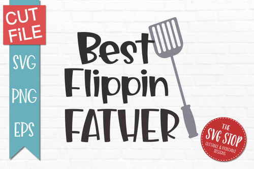 Best Flippin Father's Day svg cut file sublimation design printable