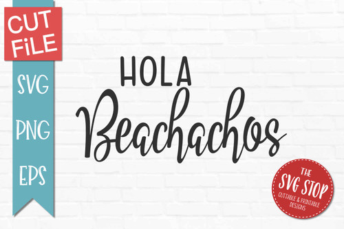 Hola Beachachos beach quote svg cut files sublimation design clipar