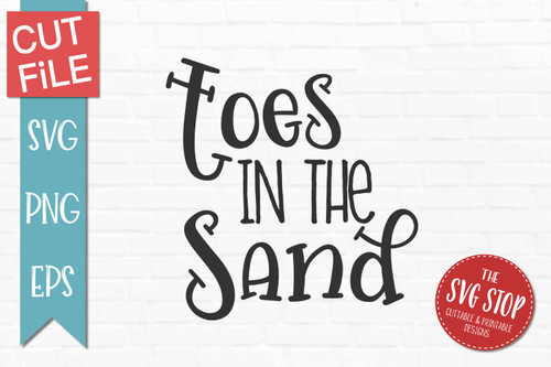 toes in the sand beach quote svg cut files sublimation design clipart