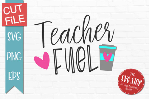school teacher fuel quote svg clipart cut files sublimation designs