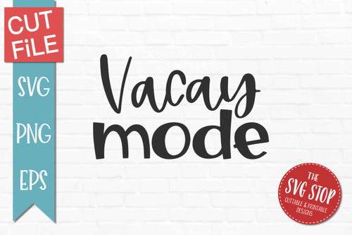 Vacay mode Beach quotes svg clipart cut file