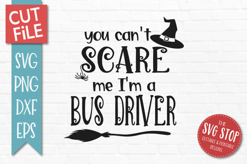 Can't Scare Me I'm A Bus Driver Halloween svg sublimation print clipart cut file