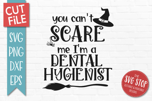 Can't Scare Me I'm A Dental Hygienist Halloween svg sublimation print clipart cut file