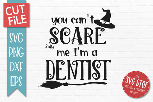 Can't Scare Me I'm A Dentist Halloween svg sublimation print clipart cut file