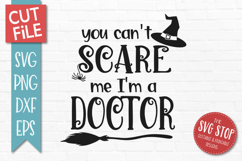 Can't Scare Me I'm A Doctor  Halloween svg sublimation print clipart cut file