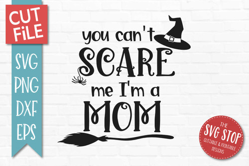 Can't Scare Me I'm A Mom  Halloween svg sublimation print clipart cut file