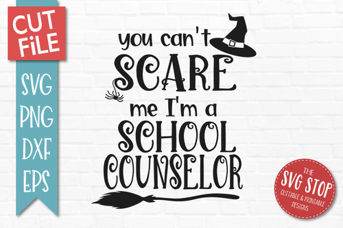 Can't Scare Me I'm A School Counselor svg sublimation print clipart cut file