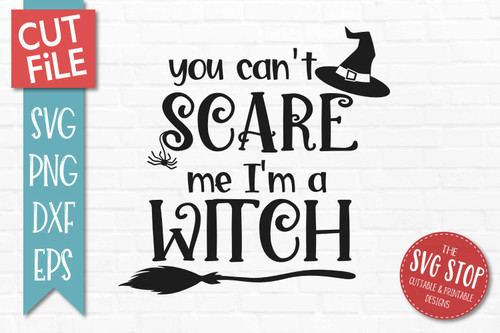 Can't Scare Me I'm A Witch svg sublimation print clipart cut file