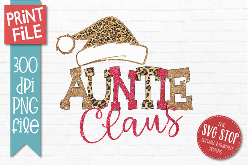 Auntie Claus Sublimation PNG Printable File Cheetah Glitter Filled Letters