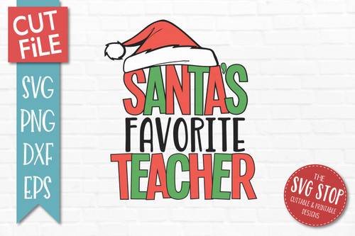 Santas Favorite Teacher Christmas SVG Cut File clip art design