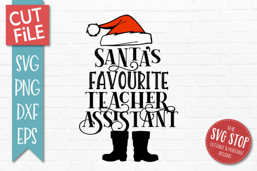 Santas Favourite Teacher Assistant SVG Christmas Clipart Cut file Santa Hat