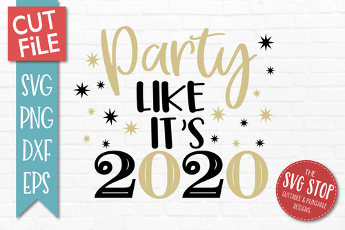 Party Like Its 2020 Cut file SVG