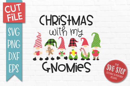 Christmas with my gnomies svg cut file and sublimation design