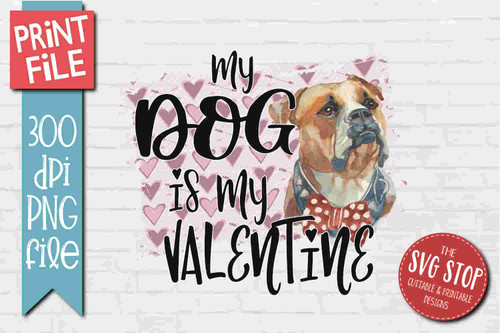 my dog is my valentine sublimation design png print file