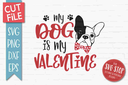my dog is my valentine svg cut file and sublimation design